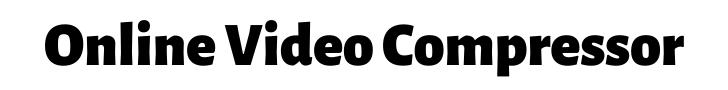 online video compressor