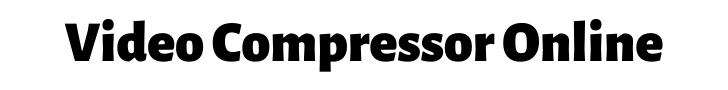video compressor online