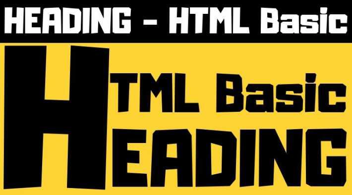 HEADING - HTML Basic