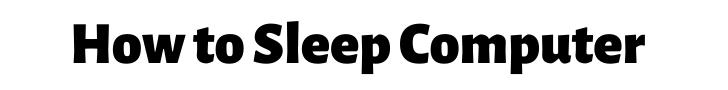 How to Sleep Computer