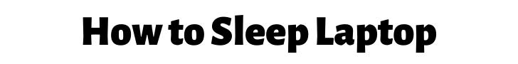 How to Sleep Laptop