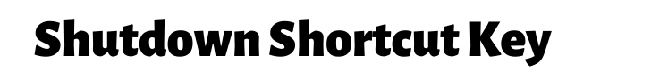 Shutdown Shortcut Key